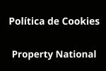 Política de Cookies de Property National. Agencia Inmobiliaria de Blanes